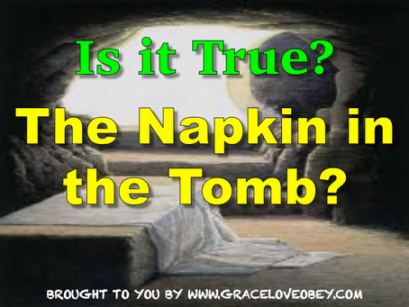 Is it true? The Napkin in the Tomb?