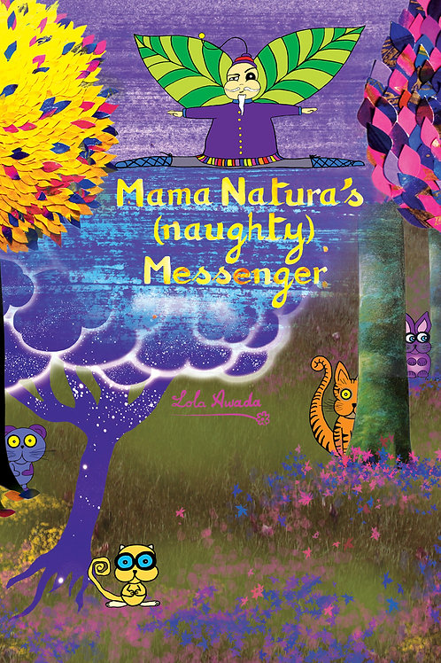 Mama Natura's (naughty) Messenger