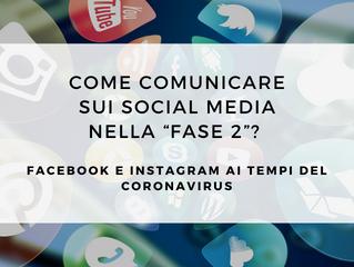 """Come comunicare sui Social Media nella """"Fase 2""""? Facebook e Instagram ai tempi del Coronavirus"""