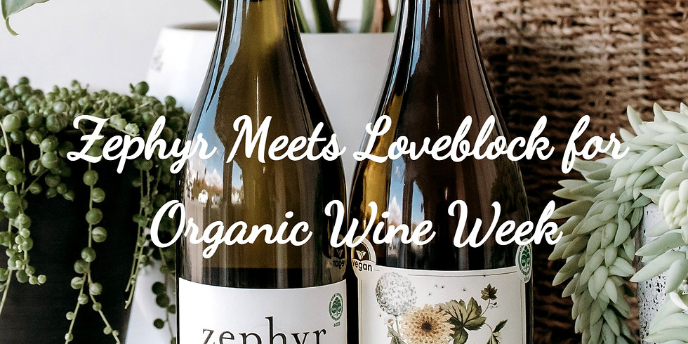Zephyr Meets Loveblock for Organic Wine Week