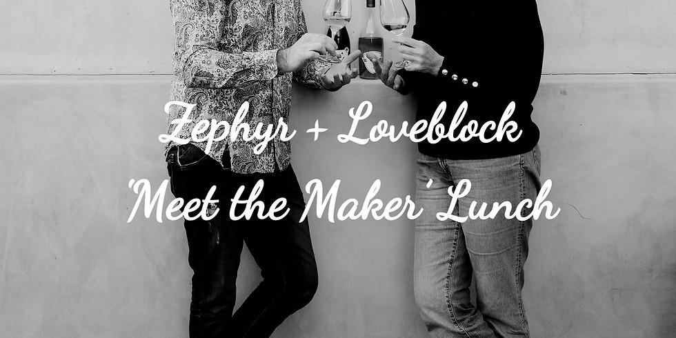Zephyr + Loveblock 'Meet the Maker' Lunch
