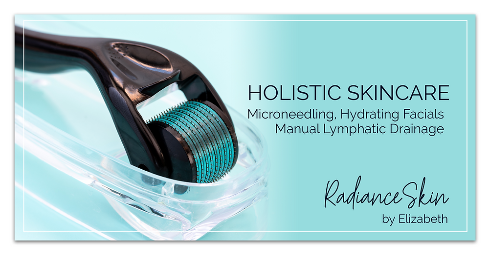 Holistic Skincare Radiance Skin by Elizabeth Microneedling, hydrating facials, manual lympathic drainage advertisement by Kaitlynn Stone