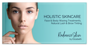 Holistic Skincare Radiance Skin by Elizabeth Face & Body waxing treatments natural lash and brow tinting advertisement by Kaitlynn Stone