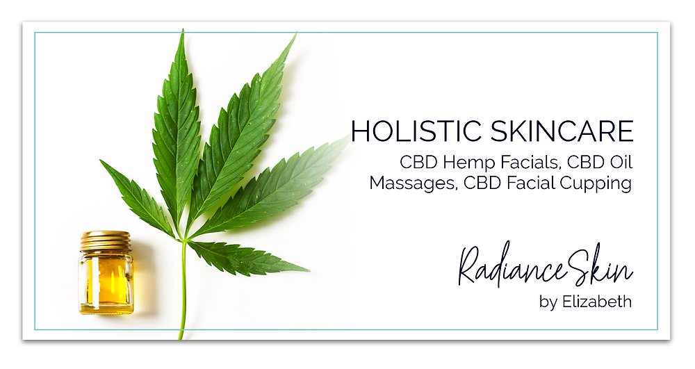 Holistic Skincare Radiance Skin by Elizabeth CBD Hemp Facials, CBD Oil Massages, CBD Facial Cupping Advertisement by Kaitlynn Stone