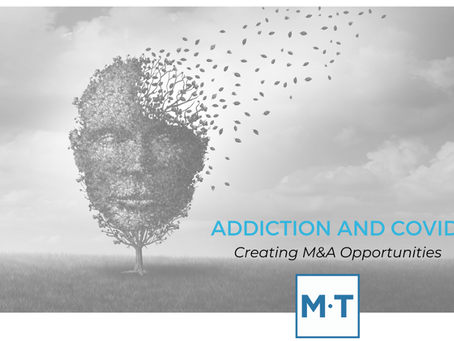 How COVID-19 is Creating Opportunity for Buyers and Sellers of Addiction Treatment Centers