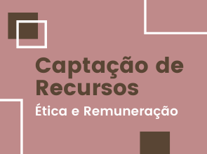 Captação de Recursos: Ética e Remuneração