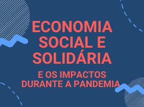 Economia Social e Solidária e os impactos durante a pandemia