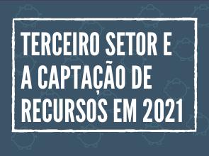 Terceiro Setor e a captação de recursos em 2021