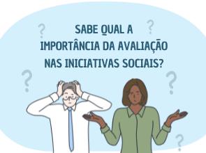 A importância da avaliação nas iniciativas sociais