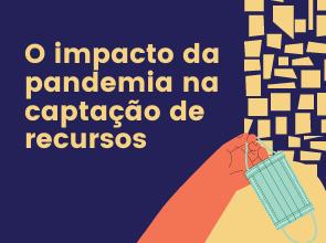 O impacto da pandemia na captação de recursos
