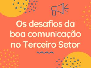 Os desafios da boa comunicação no Terceiro Setor
