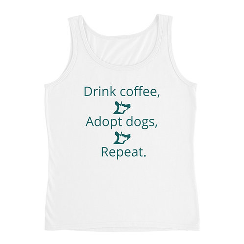 Drink Coffee, Adopt Dogs, Repeat. Ladies' Tank