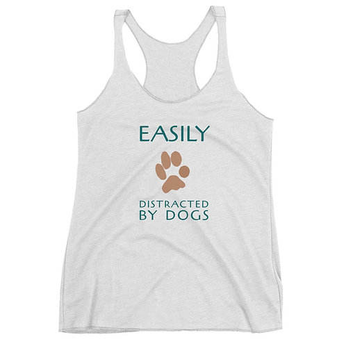 Easily Distracted by Dogs Women's Racerback Tank