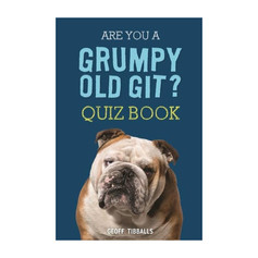 OUT OF STOCK Are You A Grumpy Old Git? Quiz Book £9.99