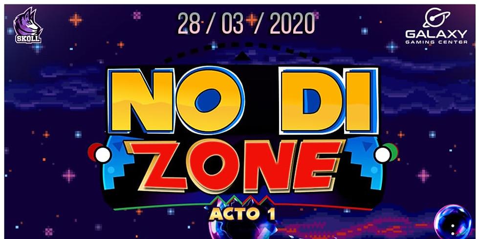 NO DI ZONE: Acto 1 - 28/03