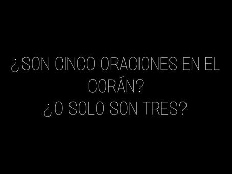 SALAT: ¿SON CINCO ORACIONES O TRES EN EL CORÁN?