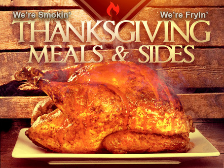We're Smokin'...We're Fryin' Thanksgiving Meals & Sides