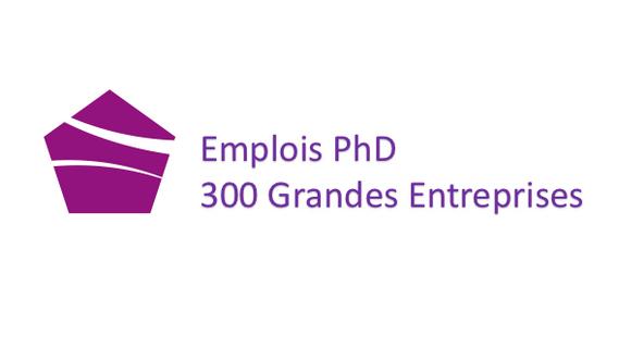 Emplois PhD- 300 Grandes Entreprises