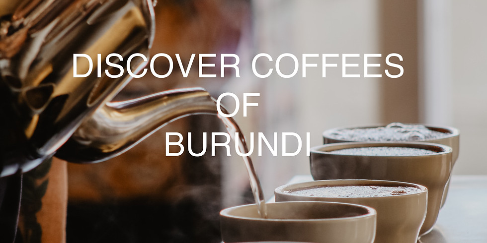 Discover Coffees of Burundi