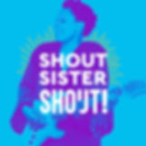 CARRIE IN SHOUT SISTER SHOUT POSTER .jpg