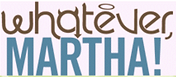 Whatever Martha tv show logo