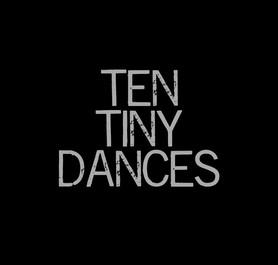 Ten Tiny Dances