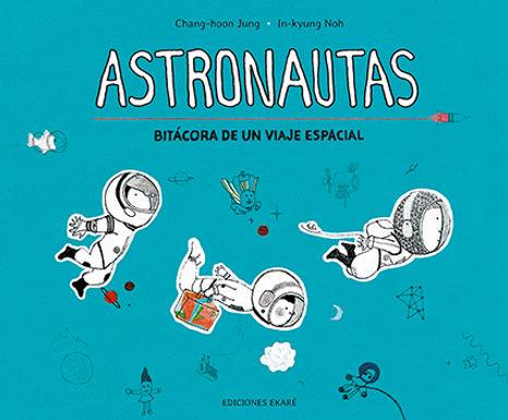 Astronautas, Bitácora de un viaje espacial