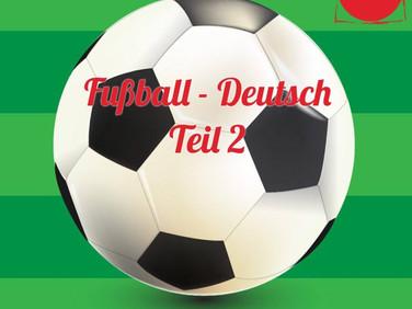 Fussball-Deutsch Teil II