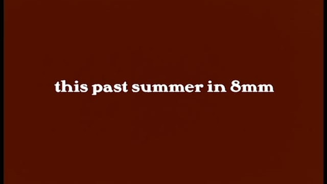 Our Summer 2017 in Super 8mm