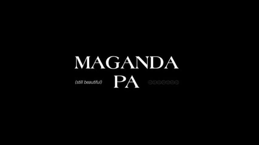 Maganda Pa Means Still Beautiful