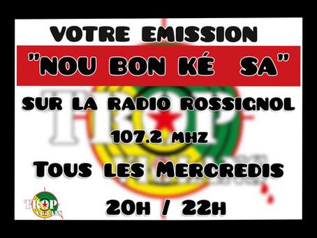 """NOTRE ÉMISSION RADIO """"NOU BON KÉ SA"""" (Janv/Fév/Mars): Pour vous, toujours plus d'informations…."""