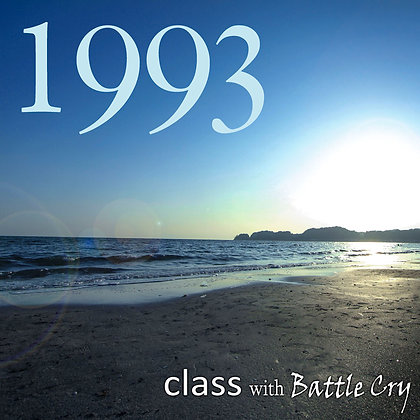 1993 / class with Battle Cry