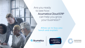 Acumatica Virtual Lunch & Learn hosted by Mayan Technologies