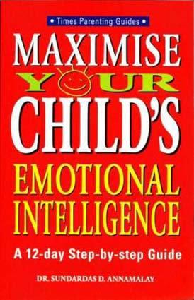 Maximise Your Child's Emotional  Intelligence