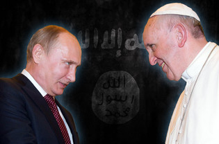 VATICAN~RUSSIAN ' ISIS ' PLAN : 'Unholy allies' military solution