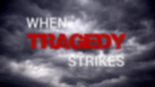 When Tragedy Strikes Message Pic.png