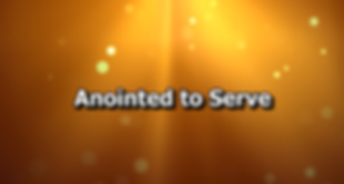 Anointed to Serve Pic Part 2.png