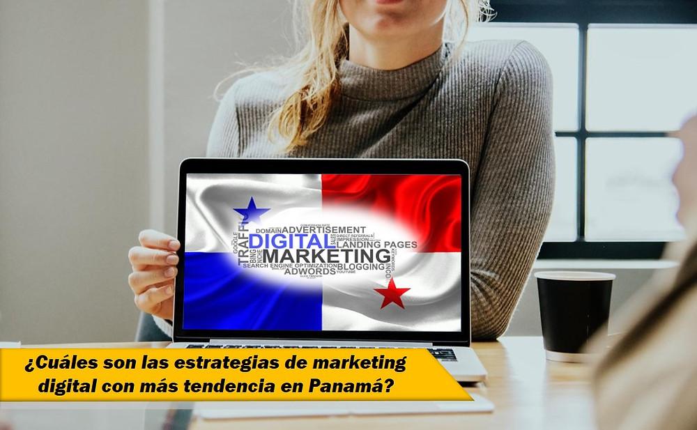 Cuáles son las estrategias de Marketing Digital con más tendencia en Panamá