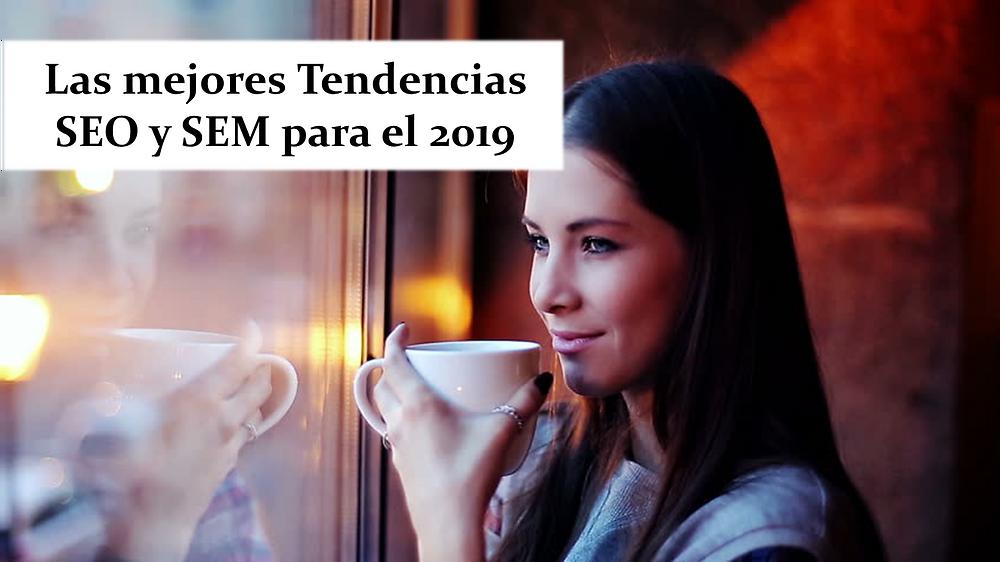 Las Mejores Tendencias SEO y SEM para el 2019