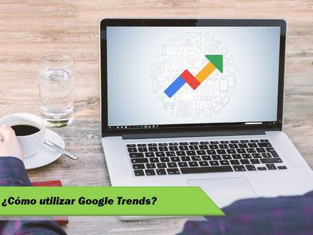 ¿Cómo utilizar Google Trends?