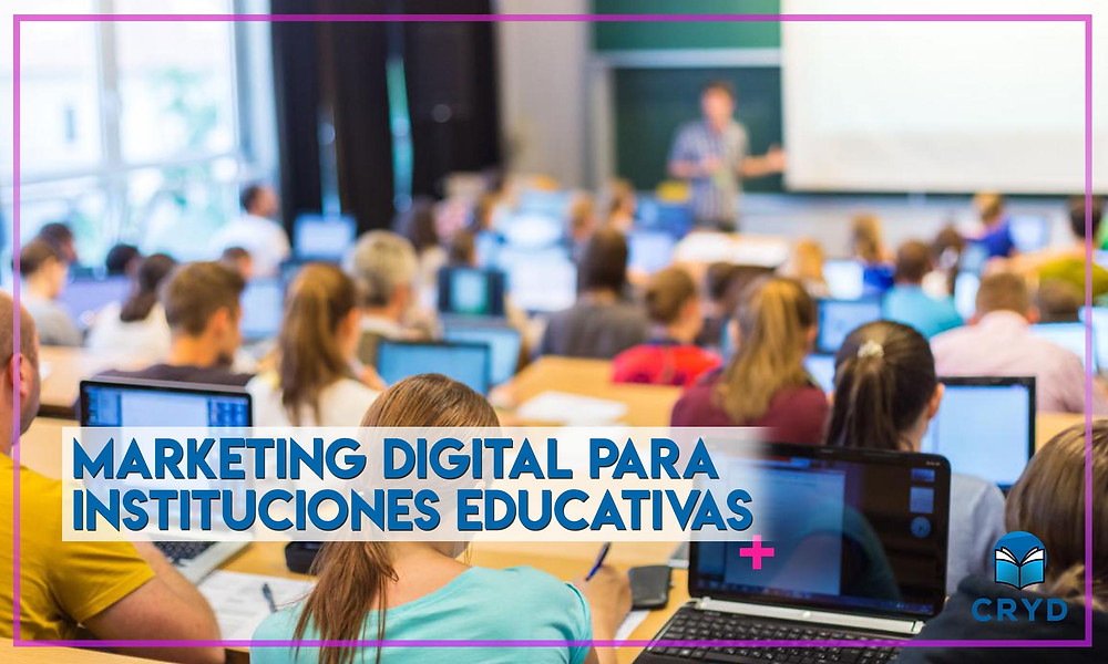 Marketing Digital para Instituciones Educativas