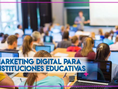 Marketing Digital para Instituciones Educativas