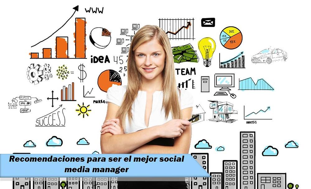 Recomendaciones para ser el mejor social media manager