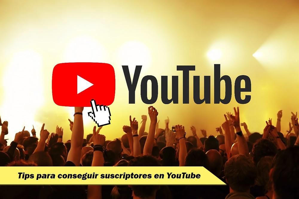 Tips para conseguir suscriptores en YouTube