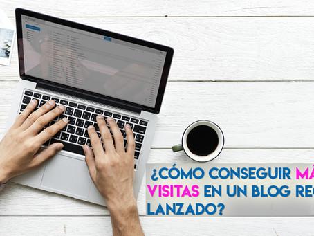 ¿Cómo conseguir más visitas en un blog recién lanzado?