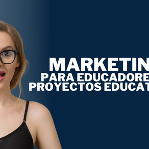 Marketing para Educadores y Proyectos Educativos