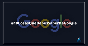 10 cosas que debes saber de #Google