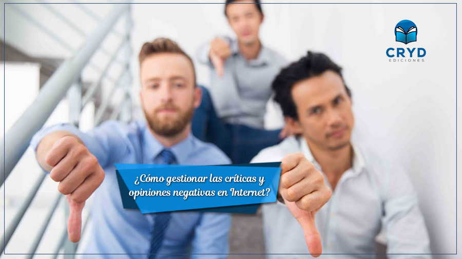 Cómo gestionar las críticas y opiniones negativas en Internet
