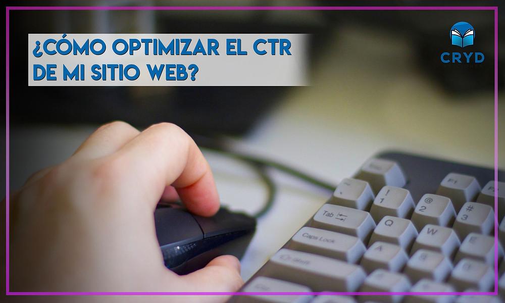 ¿Cómo optimizar el CTR de mi sitio web?