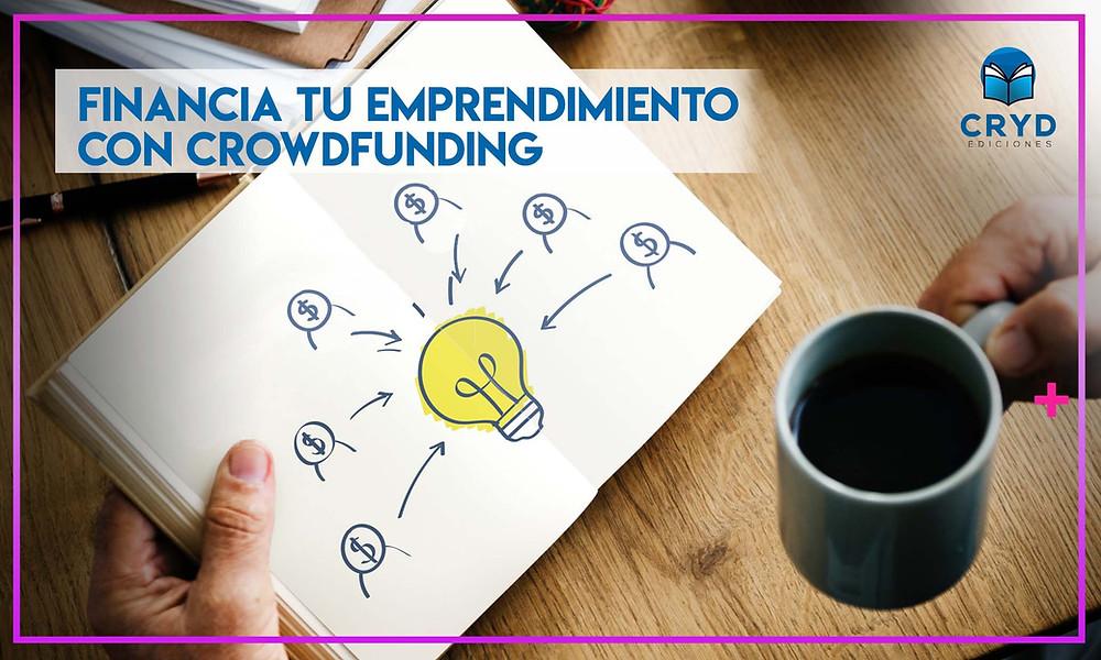 Financia tu emprendimiento con Crowdfunding